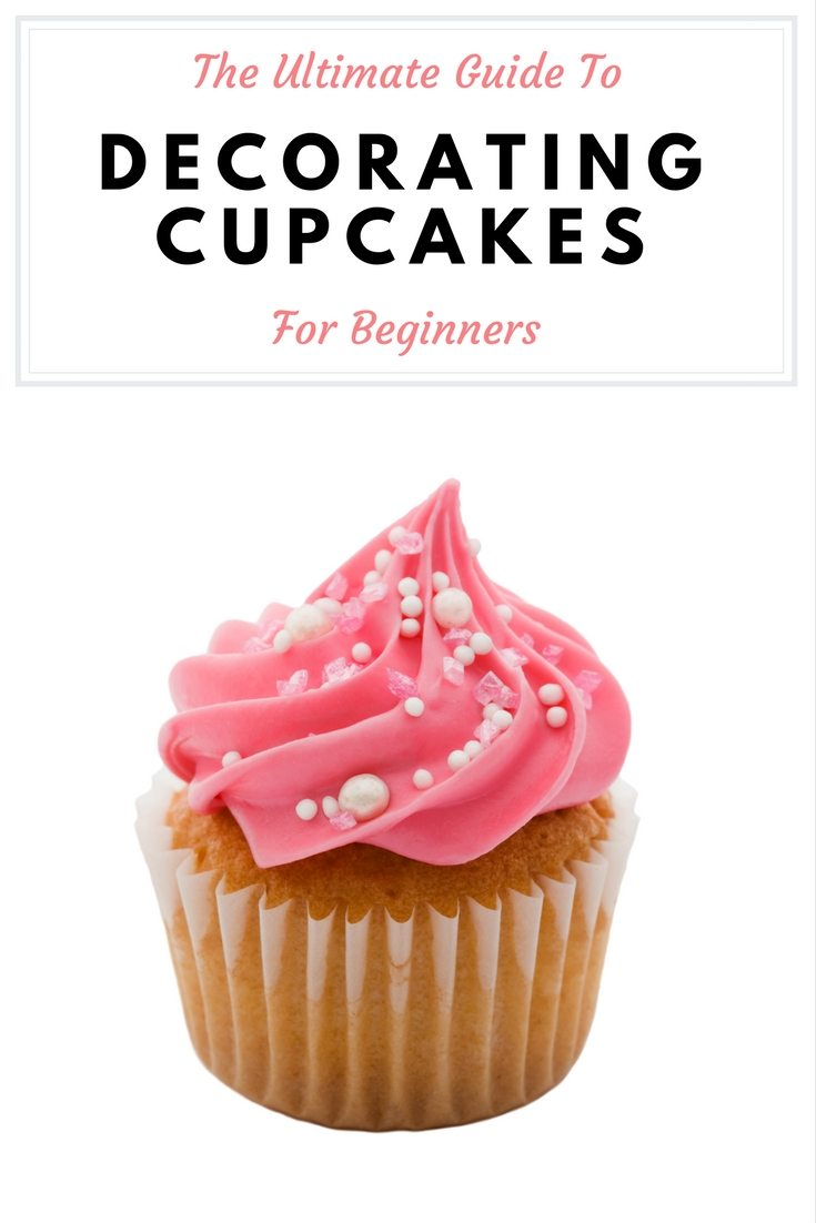 Ultimate Guide To Decorating Cupcakes For Beginners Boston