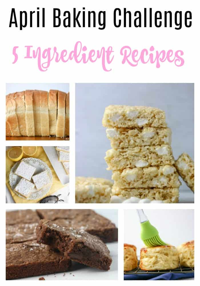 April Baking Challenge 5 Ingredient recipes pin collage
