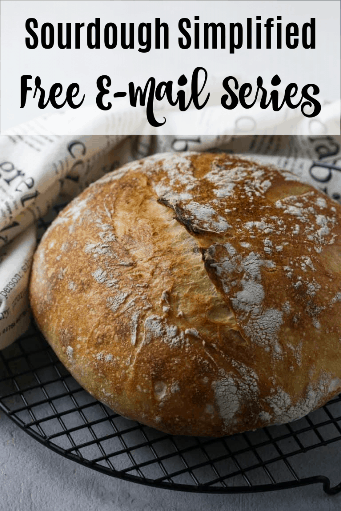 loaf of sourdough bread with caption: Sourdough Simplified Free E-Mail Series!
